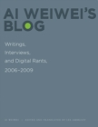 Ai Weiwei's Blog : Writings, Interviews, and Digital Rants, 2006-2009 - eBook