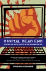 Digital Dead End : Fighting for Social Justice in the Information Age - eBook