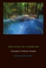 The Place of Landscape : Concepts, Contexts, Studies - eBook