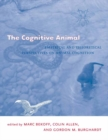 The Cognitive Animal : Empirical and Theoretical Perspectives on Animal Cognition - eBook
