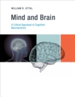 Mind and Brain : A Critical Appraisal of Cognitive Neuroscience - eBook
