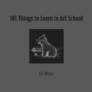 101 Things to Learn in Art School - eBook
