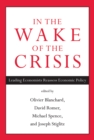 In the Wake of the Crisis : Leading Economists Reassess Economic Policy - eBook