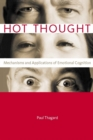 Hot Thought : Mechanisms and Applications of Emotional Cognition - eBook