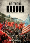 Liberating Kosovo : Coercive Diplomacy and U. S. Intervention - eBook