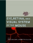 Eye, Retina, and Visual System of the Mouse - eBook