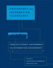 Governance and Information Technology : From Electronic Government to Information Government - eBook