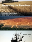 Harvesting the Biosphere : What We Have Taken from Nature - eBook