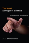 The Hand, an Organ of the Mind : What the Manual Tells the Mental - eBook