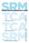 Scripting Reading Motions : The Codex and the Computer as Self-Reflexive Machines - eBook