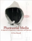 Phantasmal Media : An Approach to Imagination, Computation, and Expression - eBook