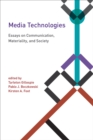 Media Technologies : Essays on Communication, Materiality, and Society - eBook