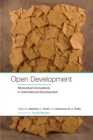 Open Development : Networked Innovations in International Development - eBook