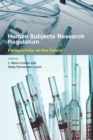 Human Subjects Research Regulation : Perspectives on the Future - eBook