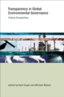 Transparency in Global Environmental Governance : Critical Perspectives - eBook