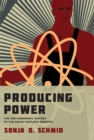 Producing Power : The Pre-Chernobyl History of the Soviet Nuclear Industry - eBook