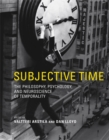 Subjective Time : The Philosophy, Psychology, and Neuroscience of Temporality - eBook