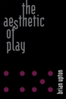 The Aesthetic of Play - eBook
