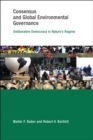 Consensus and Global Environmental Governance : Deliberative Democracy in Nature's Regime - eBook