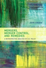 Mergers, Merger Control, and Remedies : A Retrospective Analysis of U.S. Policy - eBook