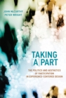 Taking [A]part : The Politics and Aesthetics of Participation in Experience-Centered Design - eBook