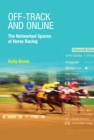 Off-Track and Online : The Networked Spaces of Horse Racing - eBook