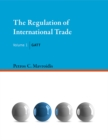 The Regulation of International Trade : GATT - eBook