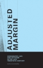 Adjusted Margin : Xerography, Art, and Activism in the Late Twentieth Century - eBook