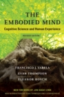 The Embodied Mind : Cognitive Science and Human Experience - eBook