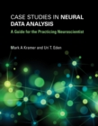 Case Studies in Neural Data Analysis : A Guide for the Practicing Neuroscientist - eBook