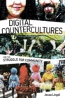 Digital Countercultures and the Struggle for Community - eBook