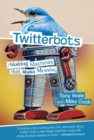 Twitterbots : Making Machines that Make Meaning - eBook
