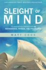 Sleight of Mind : 75 Ingenious Paradoxes in Mathematics, Physics, and Philosophy - eBook
