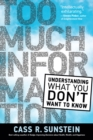 Too Much Information : Understanding What You Don't Want to Know - eBook