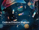Code as Creative Medium - eBook