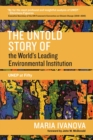 The Untold Story of the World's Leading Environmental Institution : UNEP at Fifty - eBook