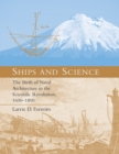 Ships and Science : The Birth of Naval Architecture in the Scientific Revolution, 1600-1800 - Book
