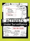 Activists Under Surveillance : The FBI Files - Book