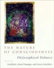 The Nature of Consciousness : Philosophical Debates - Book