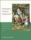 Thinking Things Through : An Introduction to Philosophical Issues and Achievements - Book