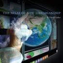 The Atlas of New Librarianship - Book