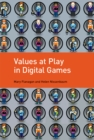 Values at Play in Digital Games - Book