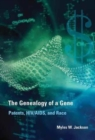 The Genealogy of a Gene : Patents, HIV/AIDS, and Race - Book