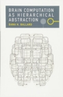 Brain Computation as Hierarchical Abstraction - Book