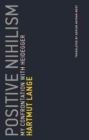 Positive Nihilism : My Confrontation with Heidegger Volume 6 - Book