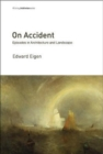 On Accident : Episodes in Architecture and Landscape - Book