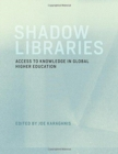 Shadow Libraries : Access to Knowledge in Global Higher Education - Book