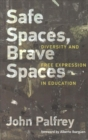 Safe Spaces, Brave Spaces : Diversity and Free Expression in Education - Book