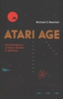 Atari Age : The Emergence of Video Games in America - Book