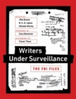 Writers under Surveillance : The FBI Files - Book